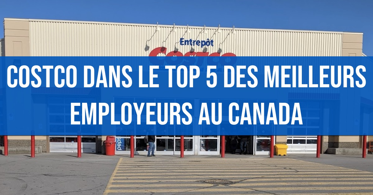 Costco est dans le top 5 des meilleurs employeurs au Canada.